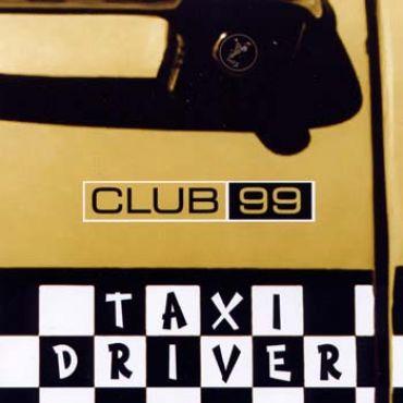 Club99 - Taxi Driver