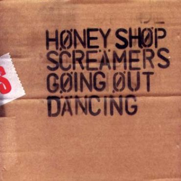 The Honey Shop Screamers - Going out dancing