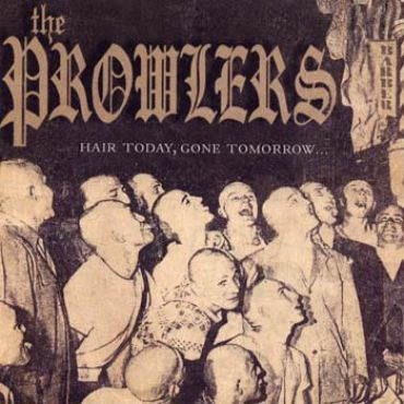 The Prowlers - Hair today, gone tomorrow