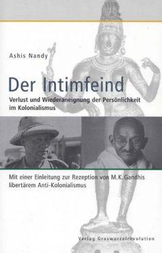 Der Intimfeind. Verlust und Wiederaneignung der Persönlichkeit im Kolonialismus