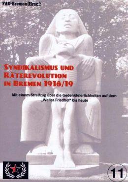 FAU Bremen (Hg.): Syndikalismus und Räterevolution...