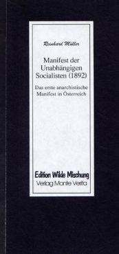 Manifest der Unabhängigen Socialisten (1892). Das erste anarchistische Manifest in Österreich