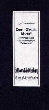 Der G`rode Michl. Portrait einer anarchistischen Zeitschrift