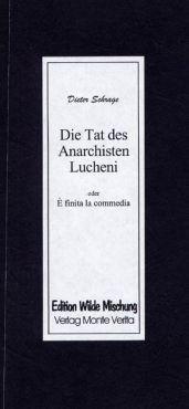 Die Tat des Anarchisten Lucheni oder E finita la commedia