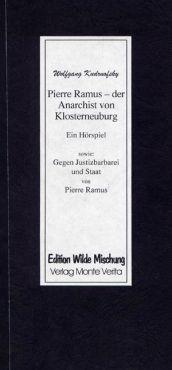 Pierre Ramus - der Anarchist von Klosterneuburg. Ein Hörspiel