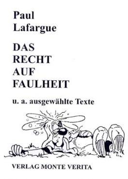 Das Recht auf Faulheit u.a. ausgewählte Texte