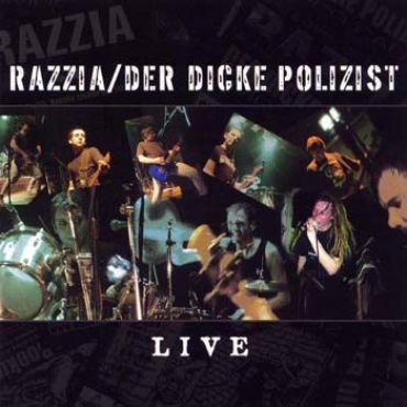 Razzia / Der dicke Polizist - Live