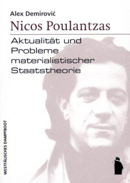 Nicos Poulantzas. Nicos Poulantzas - Aktualität und Probleme materialistischer Staatstheorie
