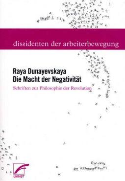 Die Macht der Negativität. Schriften zur Philosophie der Revolution