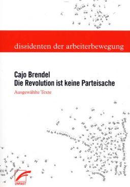 Die Revolution ist keine Parteisache. Ausgewählte Schriften