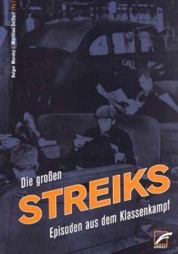 Die großen Streiks. Episoden aus dem Klassenkampf