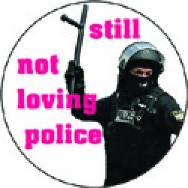 Still not loving police! 2