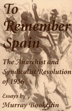 To remember Spain. The Anarchist and Syndicalist Revolution of 1936