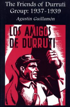The friends of Durruti group: 1937 - 1939