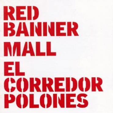 Red banner / Mall / El Corredor Polones