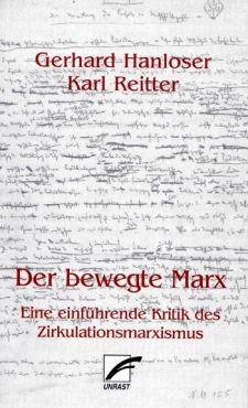 Der bewegte Marx. Eine einführende Kritik des Zirkulationsmarxismus