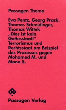 Dies ist kein Gottesstaat! Terrorismus und Rechtsstaat am Beispiel des Prozesses gegen Mohamed M. und Mona S.
