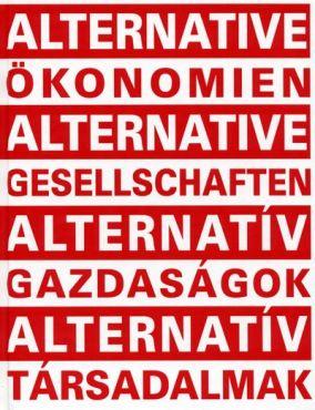 Alternative Ökonomien. Alternative Gesellschaften
