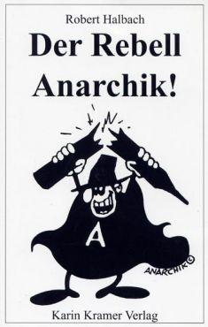 Der Rebell Anarchik! Weshalb schwingen die Anarchisten die scharze Fahne?