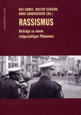 Rassimus. Beiträge zu einem vielgesichtigen Phänomen