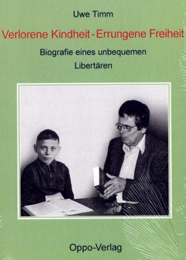 Verlorene Kindheit - Errungene Freiheit. Biografie eines unbequemen Libertären