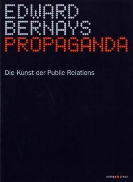 Propaganda. Die Kunst der Public Relations