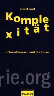 Komplexität. Chaostheorie und die Linke
