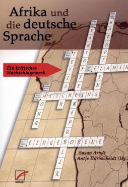 Afrika und die deutsche Sprache. Ein kritisches Nachschlagewerk