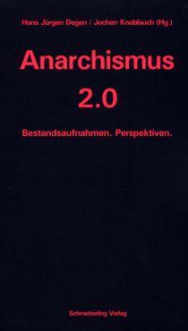 Anarchismus 2.0. Bestandsaufnahmen. Perspektiven.