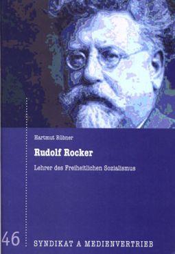 Rudolf Rocker. Lehrer des Freiheitlichen Sozialismus