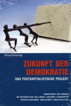 Die Zukunft der Demokratie. Das postkapitalistische Projekt
