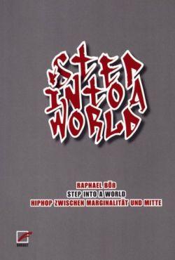 Step into a world. HipHop zwischen Marginalität und Mitte