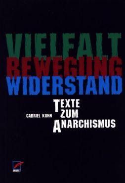 Vielfalt, Bewegung, Widerstand. Texte zum Anarchismus