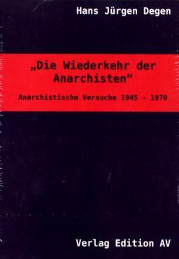 Die Wiederkehr der Anarchisten. Anarchistische Versuche 1945-1970