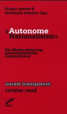 Autonome Nationalisten. Die Modernisierung neofaschistischer Jugendkultur