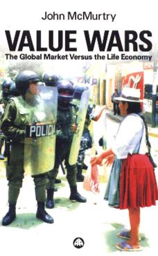 Value wars. The Global Market Versus the Life Economy