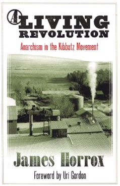 A living revolution. Anarchism in the kibbutz Movement