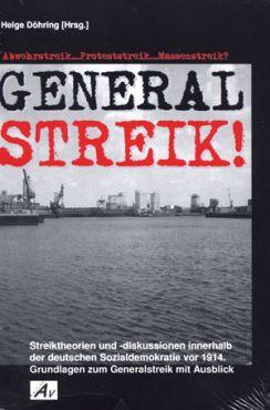 Generalstreik! Streiktheorien und -diskussionen innerhalb der deutschen Sozialdemokratie vor 1914