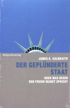 Der geplünderte Staat: oder was gegen den freien Markt spricht