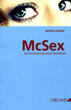 McSex. Die Pornofizierung unserer Gesellschaft