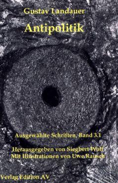 Antipolitik 1 (Werke Band 3.1)