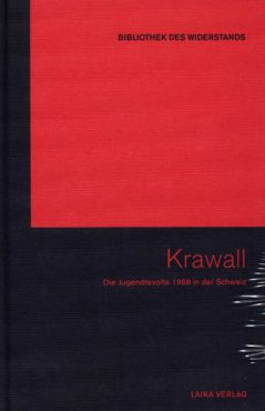 Krawall. Die Jugendrevolute 1968 in der Schweiz (Buch+DVD - Bibliothek des Widerstands Band 4)