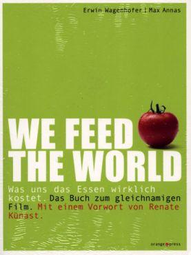 We feed the world. Was uns das Essen wirklich kostet