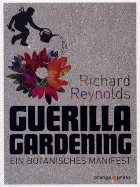 Guerilla Gardening. Ein botanisches Manifest