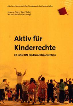 Aktiv für Kinderrechte. 20 Jahre UN-Kinderrechtskonvention