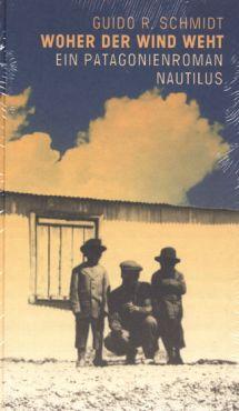 Woher der Wind weht. Ein Patagonienroman