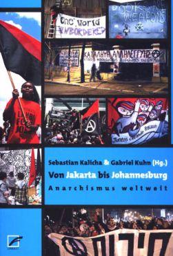 Von Jakarta bis Johannesburg. Anarchismus weltweit