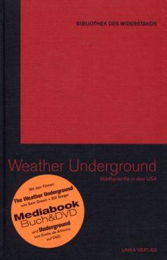 The Weather Underground. Stadtguerilla in den USA (Buch+DVD - Bibliothek des Widerstands Band 6)