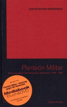 Panteon Militar. Kreuzzug gegen die Subversion, Argentinien 1976-1983 (Buch+DVD - Bibliothek des Widerstands Band 9)