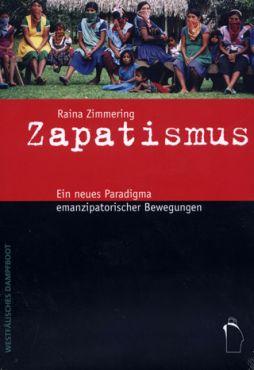 Zapatismus. Ein neues Paradigma emanzipatorischer Bewegungen